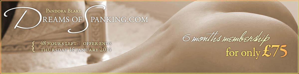 Dreams of Spanking: 6 months for £75, offer ends Thursday 16 January