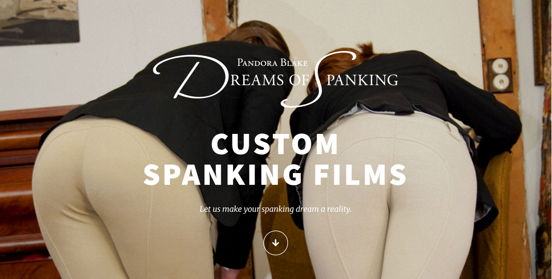 Custom spanking films by Dreams of Spanking - let us make your spanking dream a reality.
