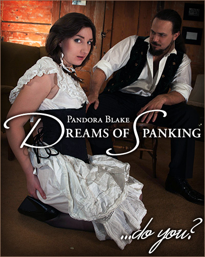 Pandora Blake dreams of spanking - do you?