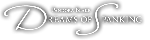Pandora Blake Dreams of Spanking