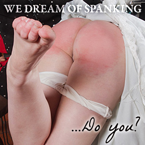 We dream of spanking ... do you?